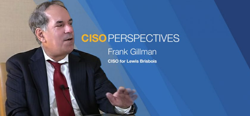 Frank Gillman, CISO, Lewis Brisbois