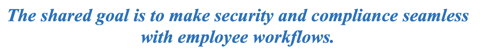 CISOs and their employees have a shared goal