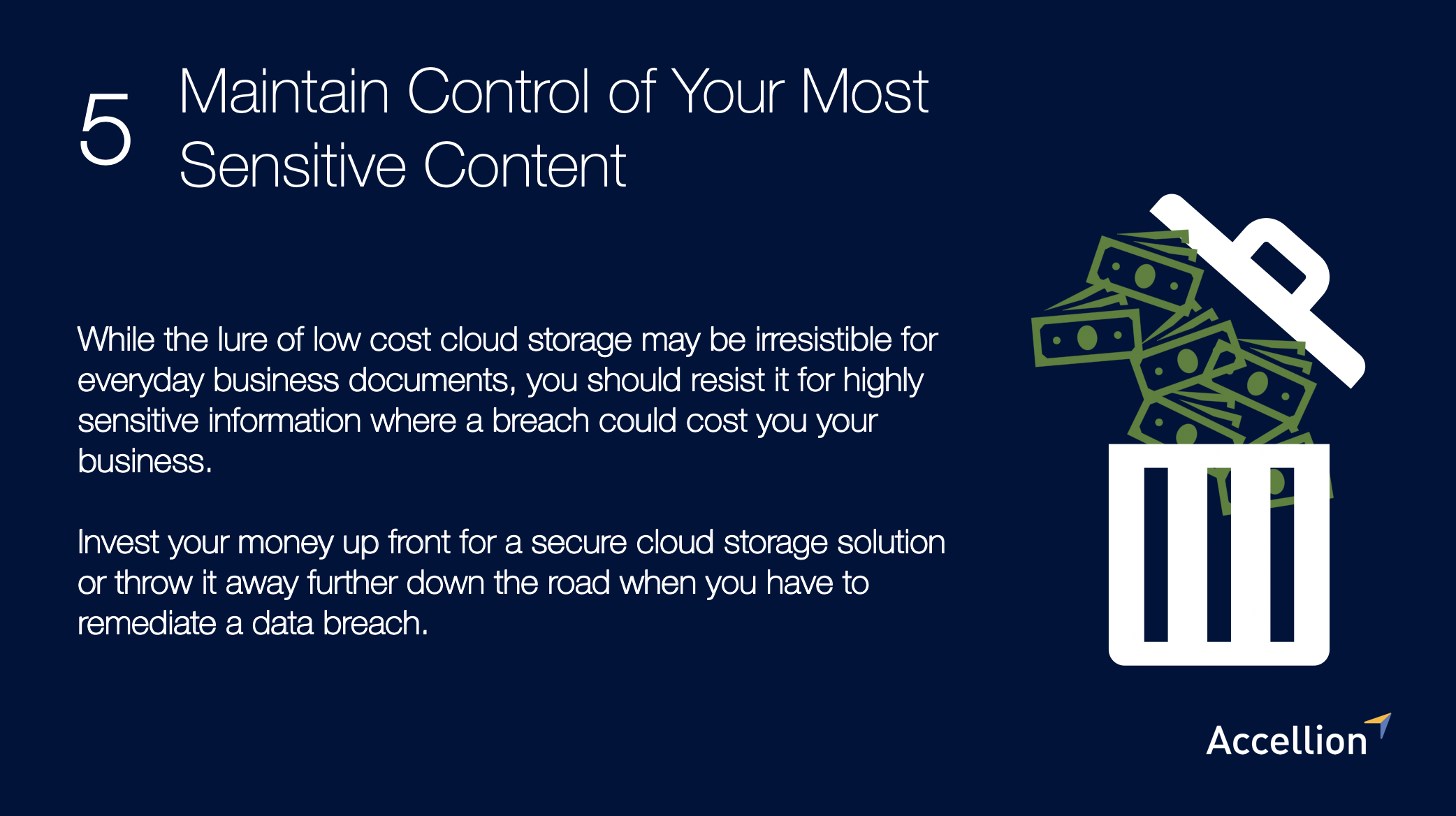 Invest money in secure cloud storage now, or throw it away later