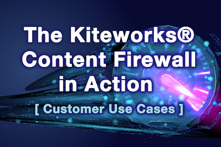 Webinar: The Kiteworks® Content Firewall in Action - Customer Use Cases