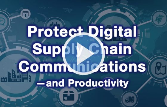 Protect Digital Supply Chain Communications—and Productivity